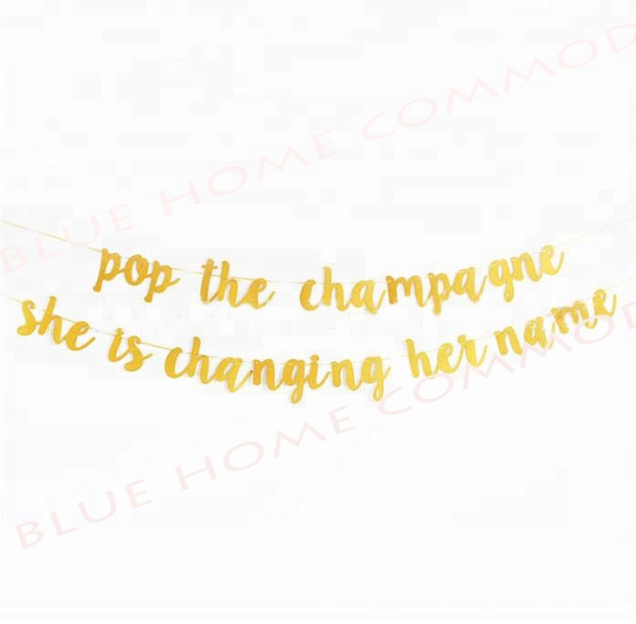 Creative new glitery Gold pop the champagne she is changing her name Banner Great Decorations for Bridal Shower