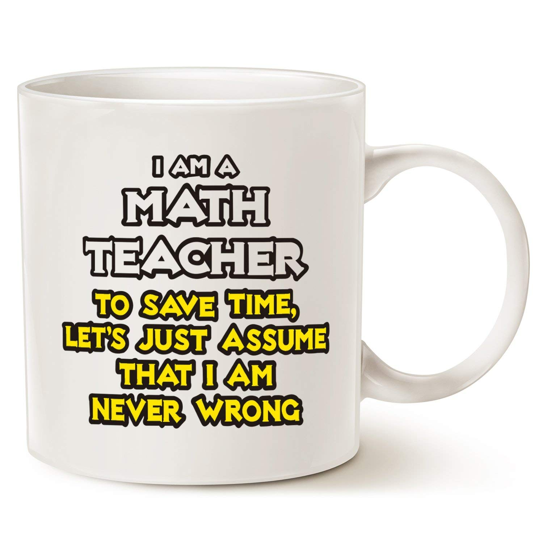 MAUAG Christmas Gifts Funny Math Teacher.Assume I Am Never Wrong Coffee Mug, Best Christmas Gifts for Teacher Porcelain Cup, White 14 Oz