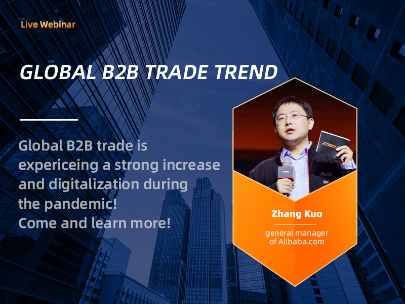 The Trend of Global B2B Trade and How Can We Seize the Opportunity