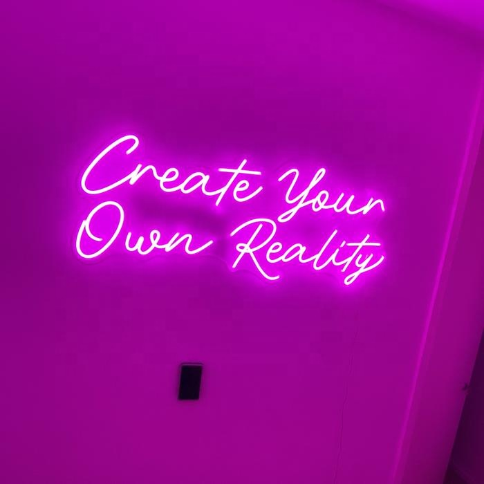 Create your own reality Custom neon Lights pink Led Neon Signs For Room Decor