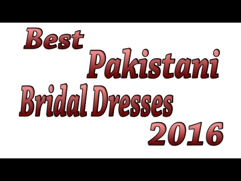 Best Pakistani Wedding Dresses 2016 | Discount Wedding Dresses