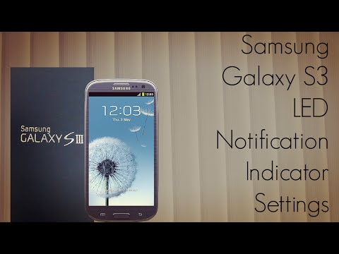 Samsung Galaxy S3 / SIII - LED Notification Indicator Settings - Red Blue Green White - PhoneRadar