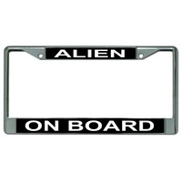 Alien On Board Chrome License Plate Frame - Quantity Discounts Given - click on picture to view