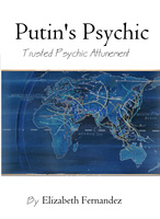 Putin's Trusted Psychic Attunement By Elizabeth Fernandez