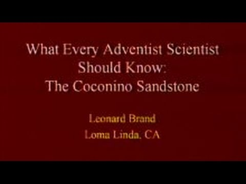 What Every Adventist Scientist Should Know: The Coconino Sandstone 5-31-2014 by Leonard Brand