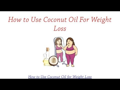 How to Use Coconut Oil for Weight Loss | Coconut Oil Weight Loss