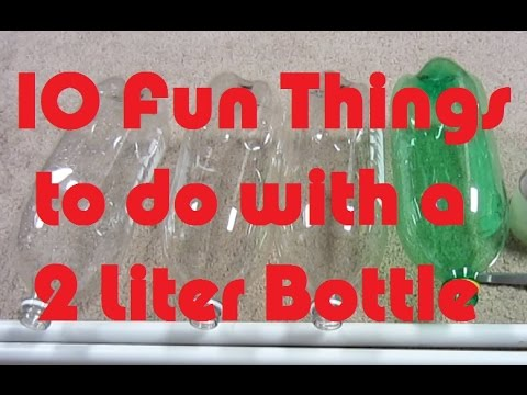 10 Fun Things To Do With A 2 Liter Bottle