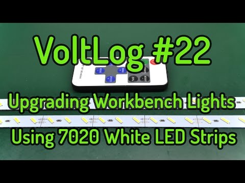 VoltLog #22  - Upgrading Workbench Lights Using 7020 White LED Strips