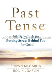 Past Tense! 365 Daily Tools to Putting Stress Behind You-For Good