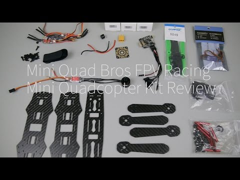 Mini Quad Bros 3s and 4s FPV Racing Mini Quadcopter Kit Review