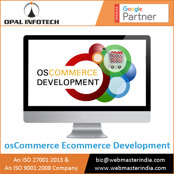 Optimum OsCommerce Open Source Service Accessible for Online Ecommerce Business Development