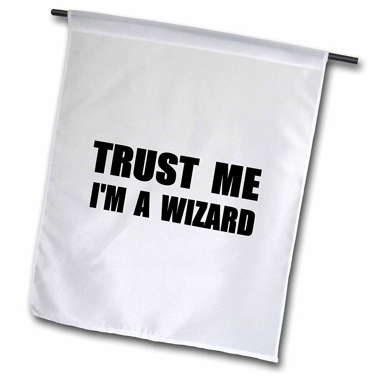 3dRose fl_195659_1 Trust Me Im A Wizard. Funny Ironic Humor-Humorous Fun Joke Irony Garden Flag, 12 by 18-Inch